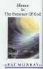 Silence is the Presence of God - Fr. Pat Murray